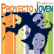 Proyecto Joven, Fundación